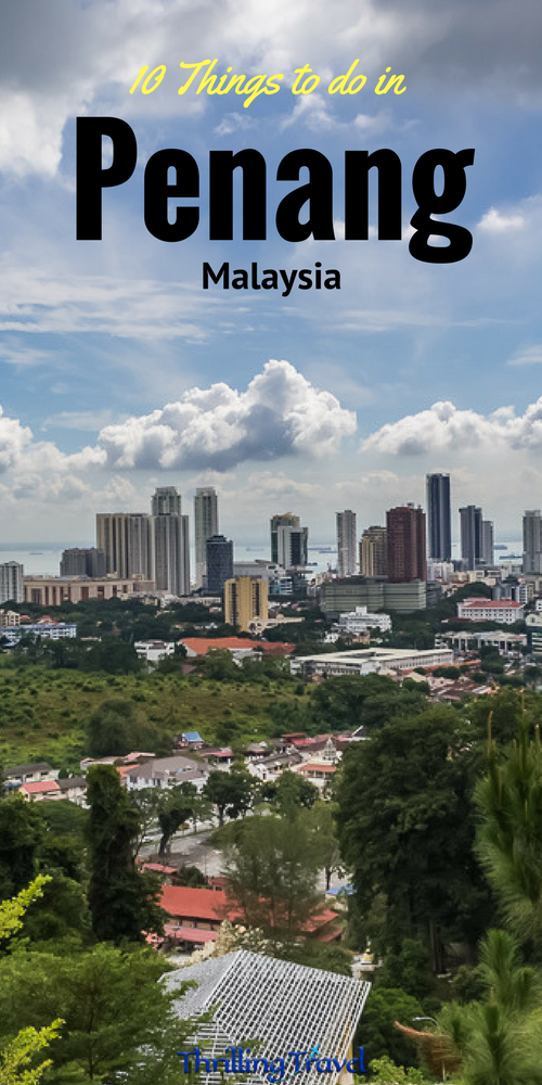 10 Things to do in Penang
