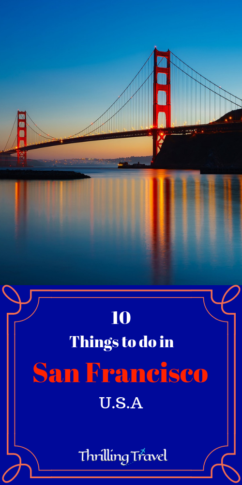 10 Things to do in San Francisco - Thrilling Travel